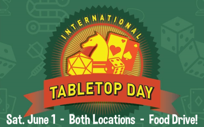 Tabletop Day and Our Charity Food Drive is this Saturday at Both I'm Board Locations!