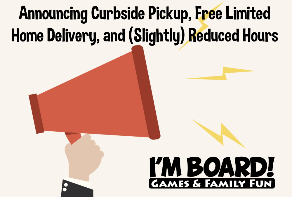 Announcing Curbside Pickup, Free Limited Home Delivery, and (Slightly) Reduced Hours