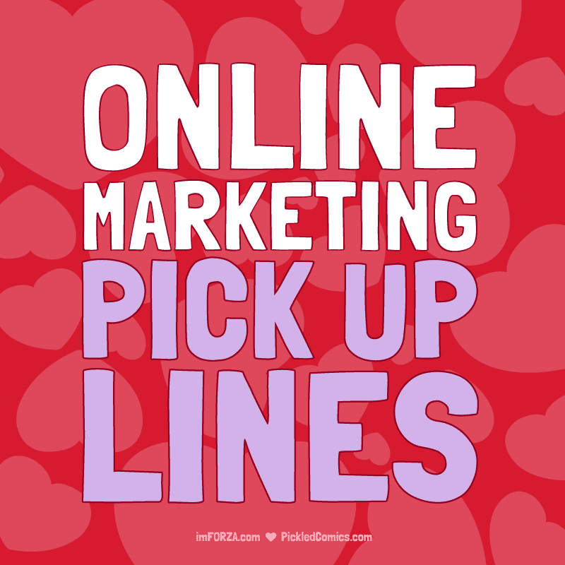 Online Marketing Pickup Lines