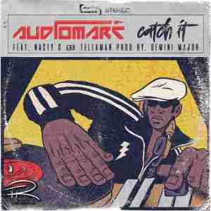 Audiomarc Catch It Ft. Nasty C & Tellaman mp3 download
