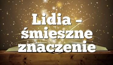 Lidia – śmieszne znaczenie