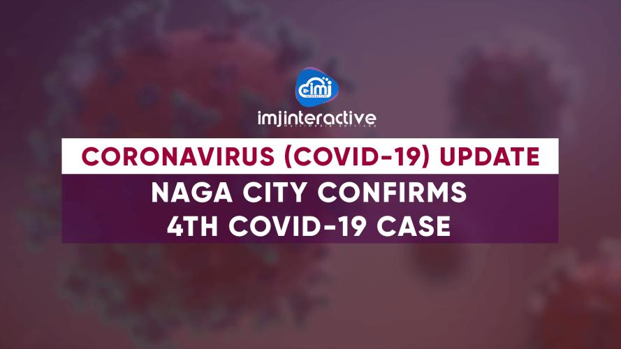 Naga City confirms 4th COVID-19 case