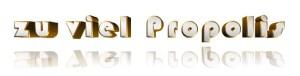 zu viel Propolis, Wieviel Propolis