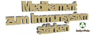 Medikament zum Immunsystem stärken