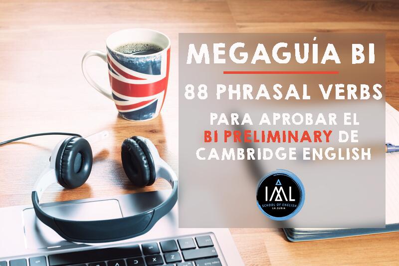 88 phrasal verbs para aprobar el B1 Preliminary de Cambridge