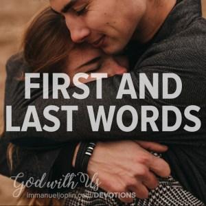 First And Last Words. God With Us Advent Devotion. Immanuel Lutheran Church LCMS. Joplin Missouri.