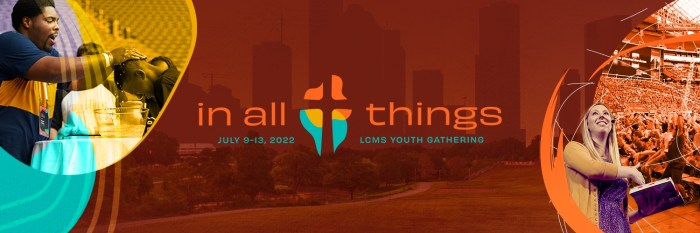 In All Things LCMS Gathering 2022 Houston Texas