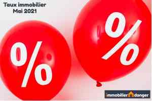 taux immobilier mai 2021