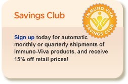 Sign up today for automatic monthly refill of Immuno-Viva products and receive 10% off every order!
