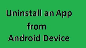 Uninstall or Delete Apps from an Android Device