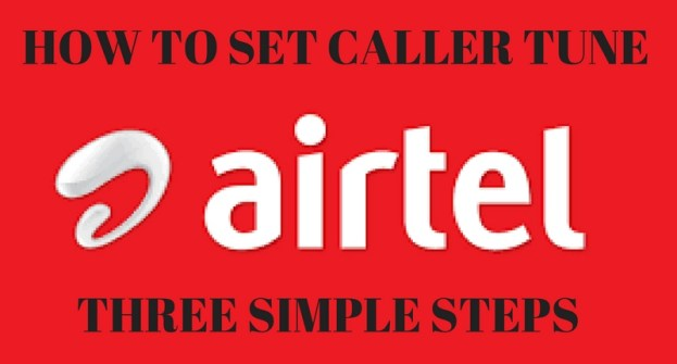 AIRTEL CALLER TUNE – 3 SIMPLE STEPS TO SET CALLER TUNE