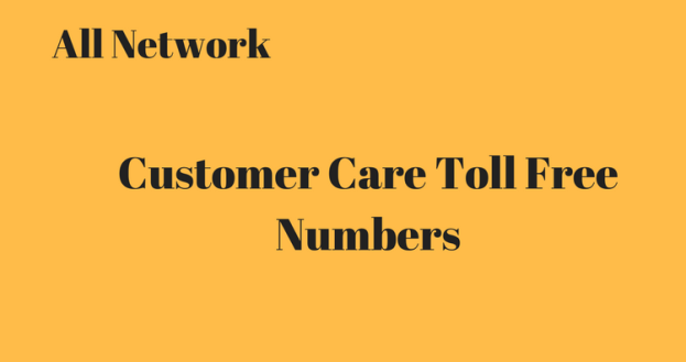 All network Operators – Customer Care Number – Toll free Numbers