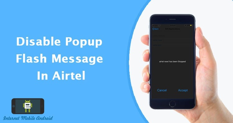 Disable pop up Flash Message – Airtel iPhone, Android Phone
