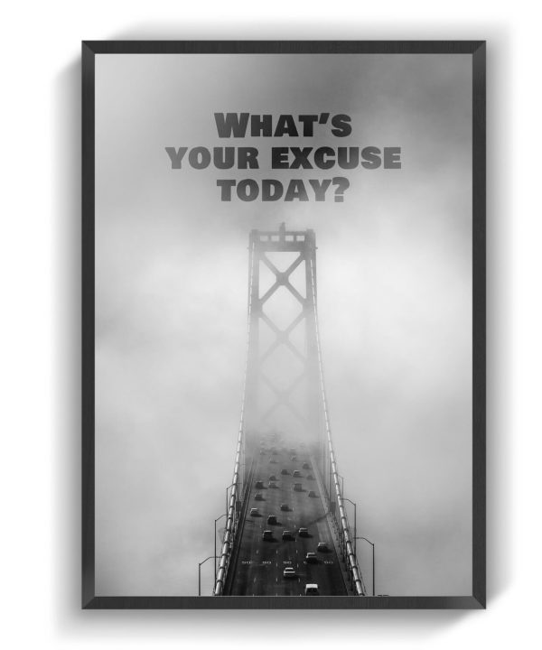 What's your excuse today?