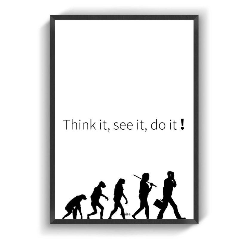Think it, see it, do it