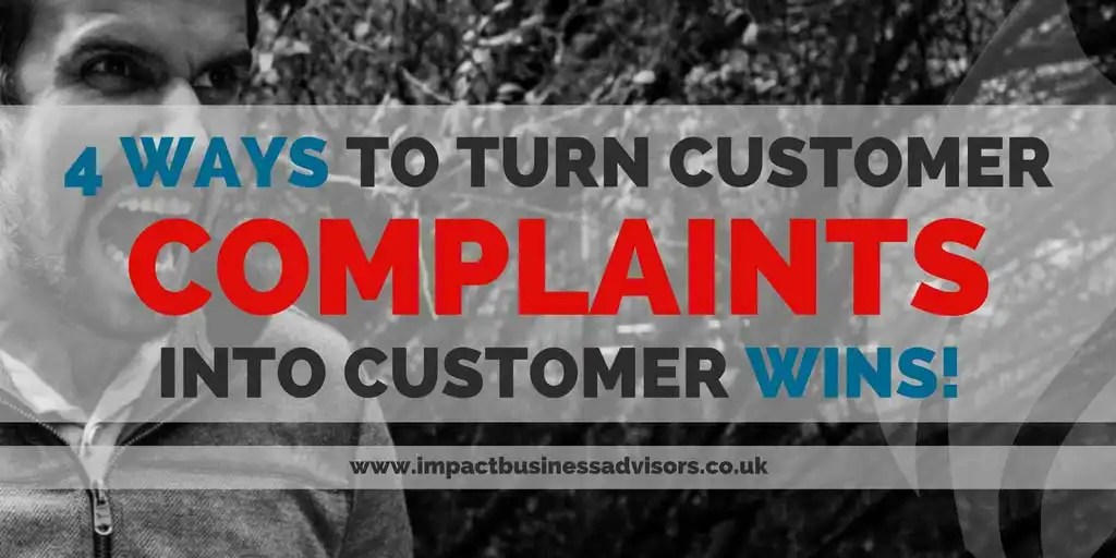 4 Ways to Turn Customer Complaints Into Customer Wins!