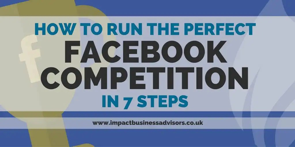 How to Run the Perfect Facebook Competition – in 7 Steps