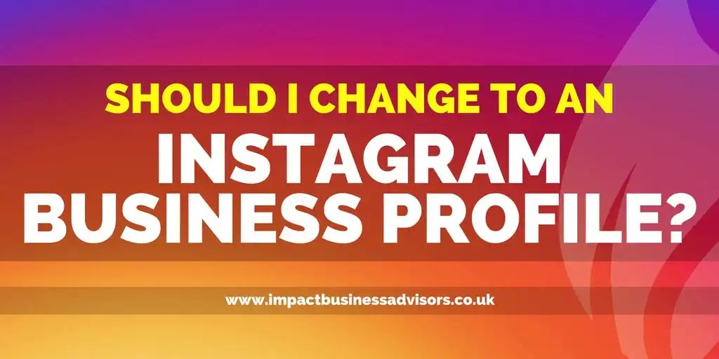 Should I switch to the Instagram Business Profile?