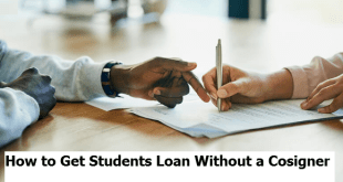 How to Get Students Loan Without a Cosigner
