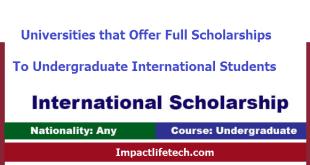 Universities that Offer Full Scholarships to Undergraduate International Students