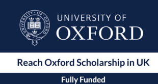 Reach Oxford Scholarship (BSc, MSc and PhD) in UK 2022