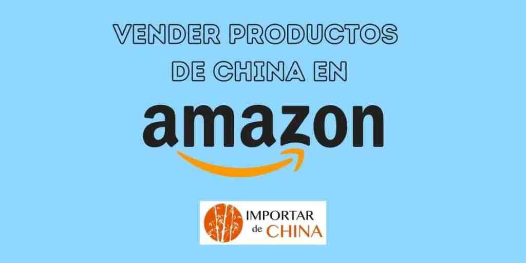 Vender productos de China en Amazon