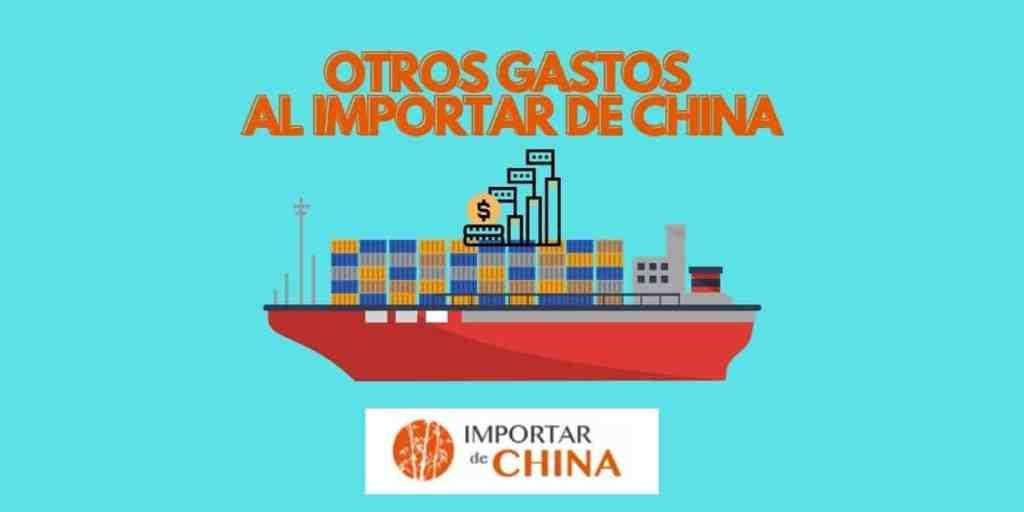Otros gastos al importar de China
