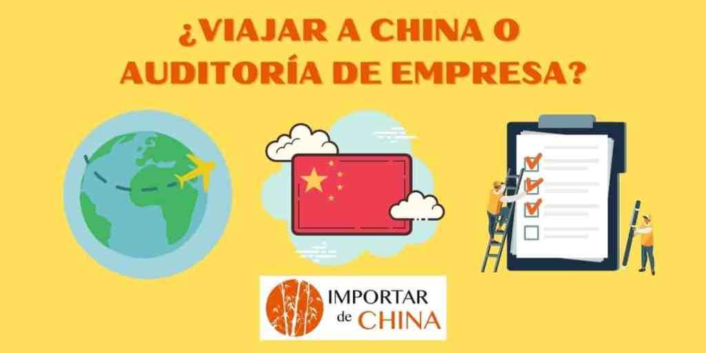 Auditoría de empresa o viajar a China