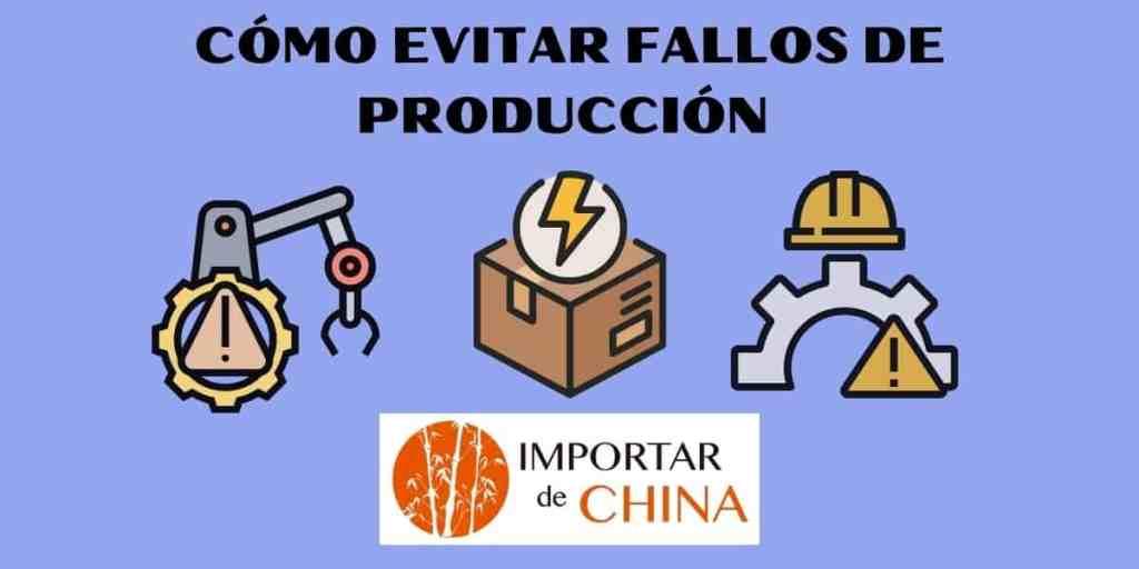 Fallos de producción al fabricar en China