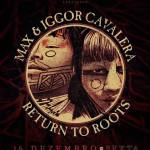 Max e Iggor Cavalera: shows da Return To Roots Tour em SP, BH e RJ