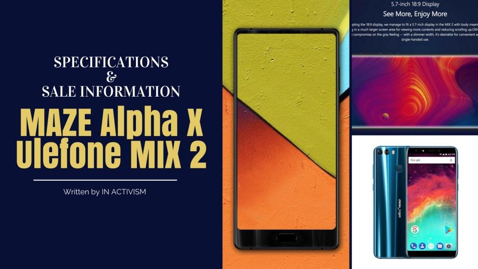 MAZE Alpha X・Ulefone MIX 2