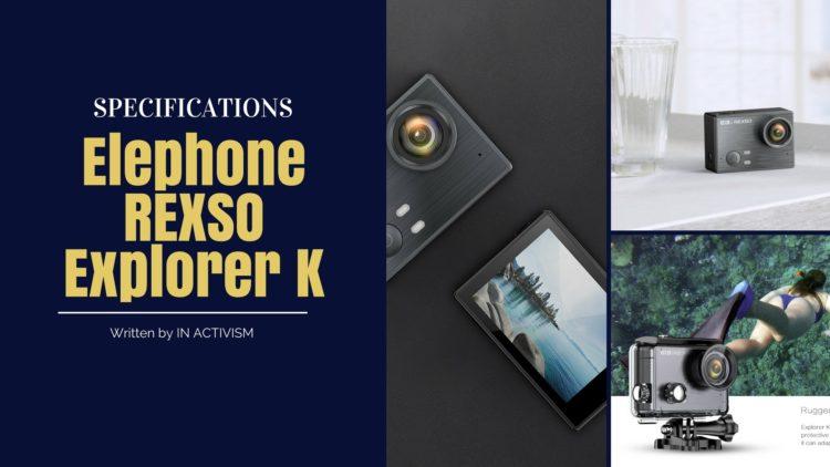 Elephone REXSO Explorer K スペック詳細 4K動画と6軸電子ジャイロ手ブレ補正搭載アクションカメラ