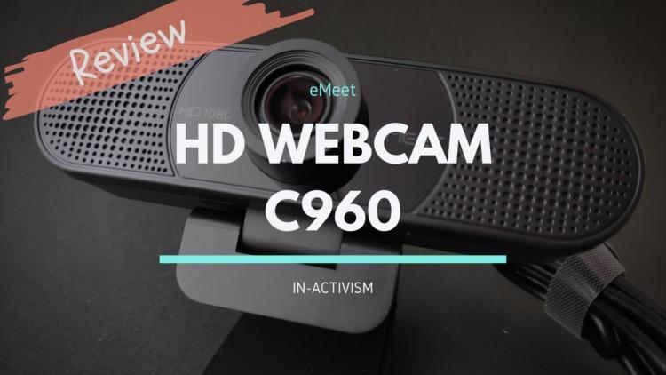 eMeet WEBカメラ C960 レビュー|リモートワークに欠かせないフルHD1080P/30fps対応ウェブカメラ