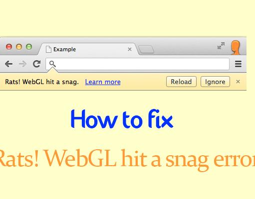 What is WebGL hit a Snag