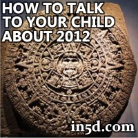 How to Talk to Your Child About December 21 2012