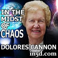 Dolores Cannon - In The Midst of Chaos