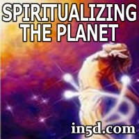Spiritualizing the Planet | in5d.com | Esoteric, Spiritual and Metaphysical Database