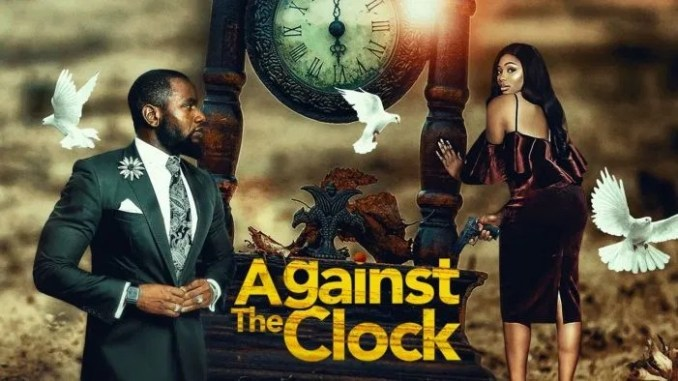 NOLLYWOOD MOVIE: AGAINST THE CLOCK