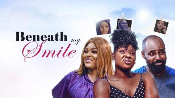 NOLLYWOOD MOVIE: BENEATH MY SMILE DOWNLOAD