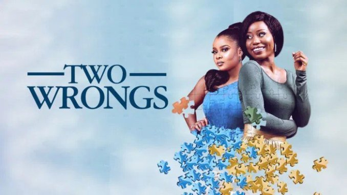 NOLLYWOOD MOVIE: TWO WRONGS