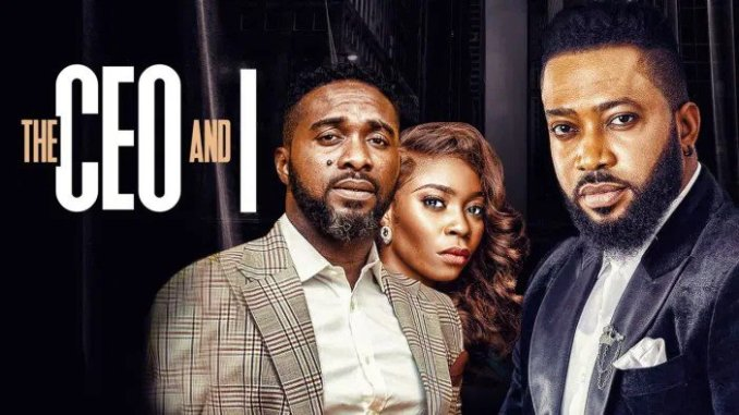 NOLLYWOOD: The CEO And I movie download - iNatureHub
