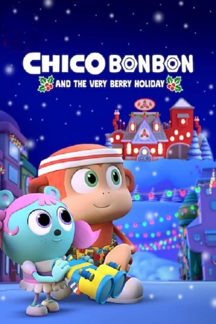 DOWNLOAD MOVIE: Chico Bon Bon and the Very Berry Holiday (2020)