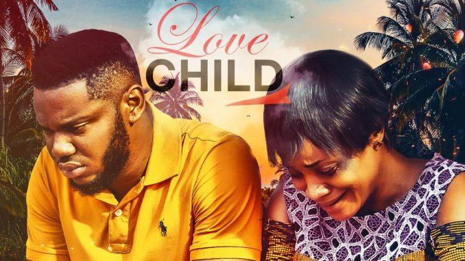 NOLLYWOOD MOVIE: Love Child