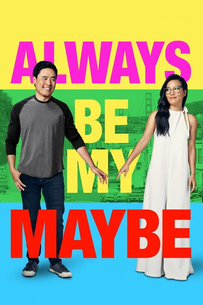 DOWNLOAD MOVIE: Always Be My Maybe (2019)