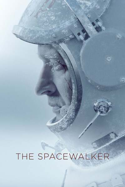 DOWNLOAD MOVIE: Spacewalker (2017)
