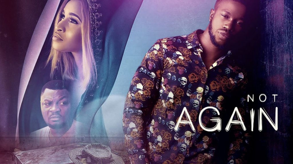 DOWNLOAD MOVIE: Not Again – Nollywood