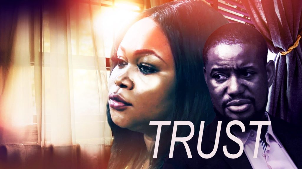 DOWNLOAD MOVIE: Trust – Nollywood