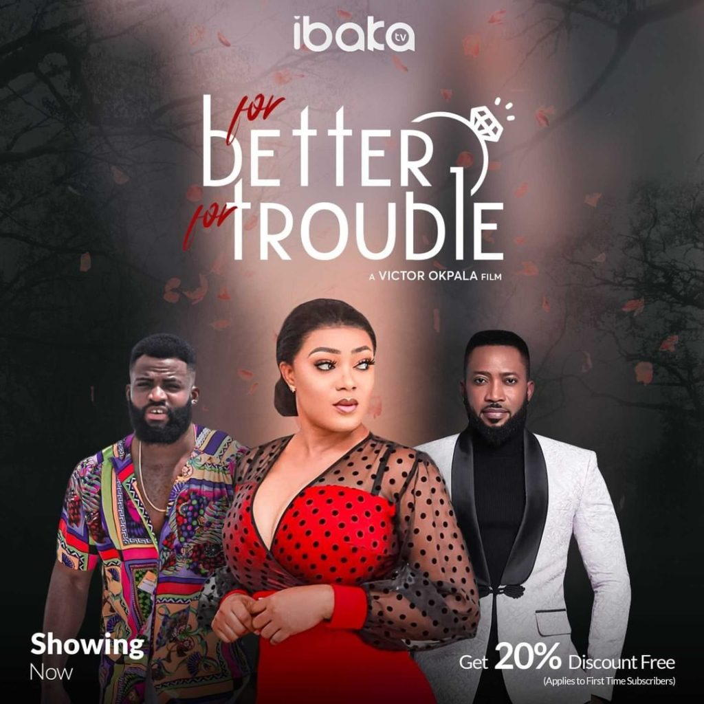 DOWNLOAD MOVIE: For Better For Trouble