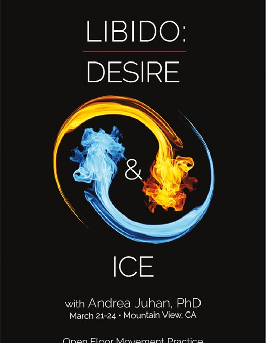 Libido: Desire & Ice with Andrea Juhan, PhD March 21-24th, 2019