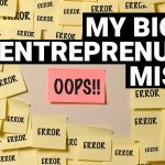 8 Entrepreneurs Share Their Biggest Mistake